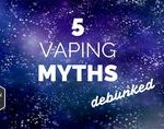 5 Vaping Myths